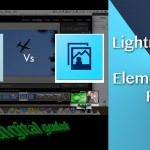 Lightroom 4 Vs. Elements 11 – What are the Main Differences?