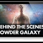 Behind the Scenes – Creating Powder Galaxy