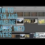 Tips for Opening and Combining Images into Layers in Photoshop