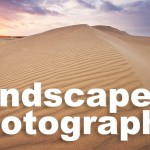 Phil Steele: Landscape Photography Tips