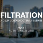 Gear Guide: Filters for Video (Part I)