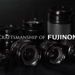 Fujifilm Lens Craftsmanship – How Do You Create a Hand Made Lens