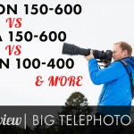 Long Telephoto Comparison – Canon vs. Tamron vs. Sigma