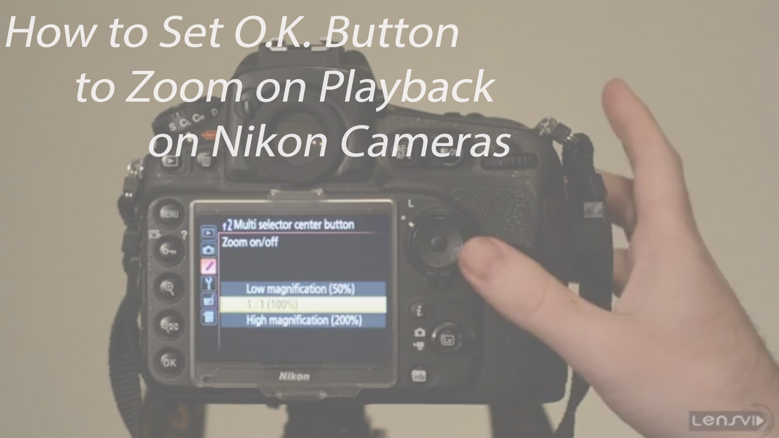Lensvid Tip: How To Set Ok Button To Zoom On Playback On Nikon Cameras  Lensvidlensvid Vertical Videos