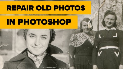 Repair Old Photos in Photoshop