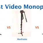 Best Video Monopod Sirui vs. Benro vs. Manfrotto