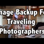Image Backup Tips For the Traveling Photographers