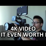 Is Shooting 4K Video for Youtube Worth It?
