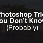 5 Photoshop Tricks the You (Probably) Don't Know