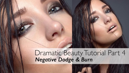 Dramatic Beauty Tutorial: Part 4 | Negative Dodge & Burn