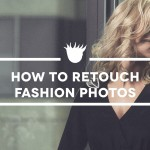 How to do Advanced Retouch for Fashion Photography