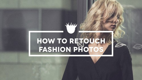 How to Retouch Fashion Photography