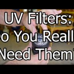 UV Filters: the Big Test – Do You Really Need Them?