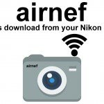 Airnef: Wi-Fi Image Transfer Desktop Software for Nikon Users
