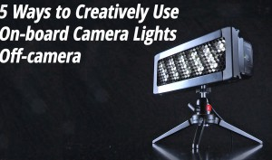 5-Ways-To-Creatively-Use-On-board-Camera-Lights-Off-camera