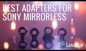 The-Best-Adapters-For-Sony-Mirrorless-Cameras