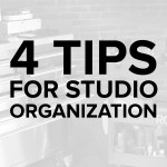 4 Simple Tips for Studio Organization