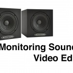 Tips for Monitoring Sound when Editing Video