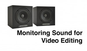 Tips-for-Monitoring-Sound-when-Editing-Video