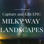 Shooting and Editing a Milky Way Photo in Lightroom