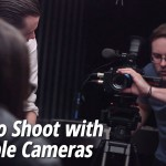 Tips for Shooting with Multiple Cameras