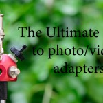 LensVid DIY: The Ultimate Guide to Photo / Video Adapters