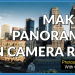 How to Make a Panorama Photo in Camera RAW