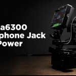 DIY Build: Sony a6300 Headphone Jack and External Battery Power