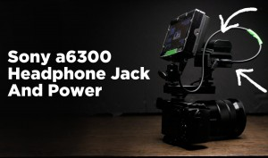 Sony-a6300-How-to-Add-a-Headphone-Jack-and-External-Battery-Power