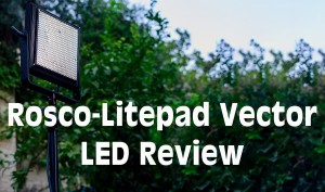 Rosco-LitePad-Vector-LED-Review