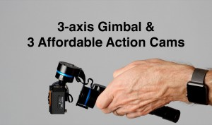 GVB-Gimbal-and-3-Low-Cost-Action-Cameras
