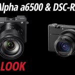First Look: Sony a6500 & Sony RX100 Mark V