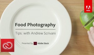 Food-Photography-Tips-with-Andrew-Scrivani-Adobe-Creative-Cloud