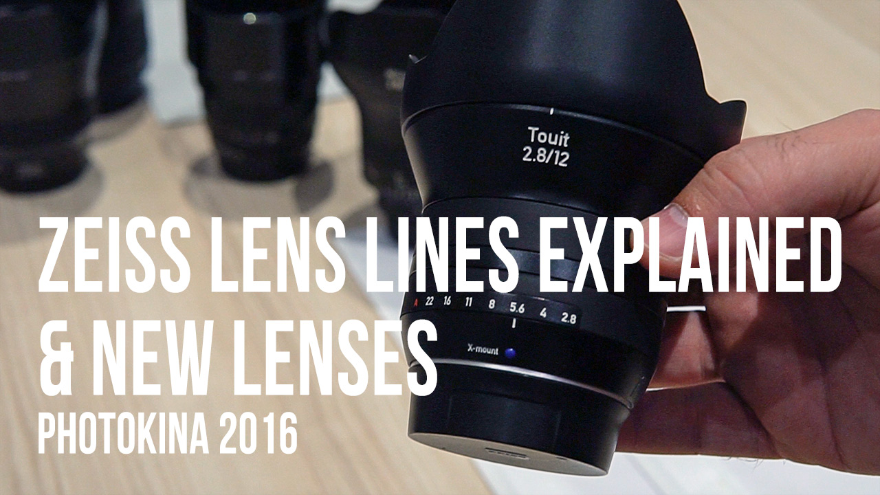 LensVid Exclusive: Zeiss Lens Line explained & New Lenses  – Photokina 2016