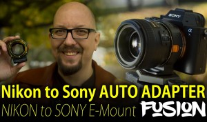 Full-Auto-Control-of-Nikon-lenses-on-your-Sony-Camera-The-Nikon-to-Sony-E-mount-FUSION