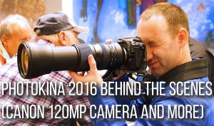 Photokina-2016-Behind-the-Scenes-Plus-Canon-120MP-Camera-and-More