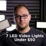 7 Great Video LEDs Lights for Under $50