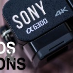 LensVid Exclusive: Sony A6300 Pros and Cons