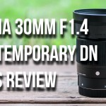 LensVid Exclusive: Sigma 30mm F1.4 Contemporary DC DN Lens Review
