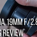 LensVid Exclusive: Sigma 19mm f/2.8 DN Lens Review