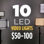 10 Video LEDs for Under $100