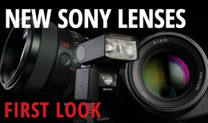 First-Look-Sony-FE-2.8100mm-STF-FE-1.885mm-and-HVL-F45RM-Flash