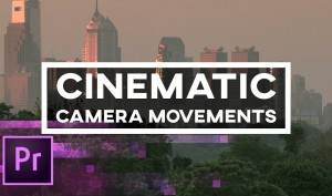 5-Cinematic-Camera-Movements-You-Can-Create-in-Premiere-Pro-–-Animation-Keyframes-and-3D-Camera
