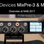 First Look at the Sound Devices MixPre-3 & MixPre-6 Field Recorders/Mixers