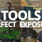 Back to Basics: 3 Tools for Perfect Video Exposure