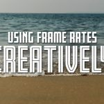 How to Use Frame Rates Creatively