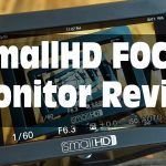 SmallHD FOCUS Monitor Review