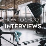 101: How to Shoot an Interview