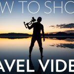 How to Shoot a Travel Video