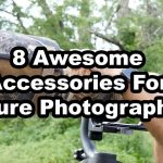 8 Cool Accessories For Nature Photographers